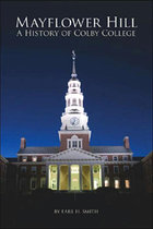 Mayflower Hill: A History of Colby College