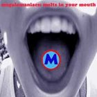 Melts in Your Mouth CD Megalomaniacs