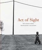 Act of Sight: The Tsiaras Family Photography Collection